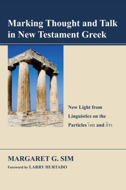 Marking Thought and Talk in New Testament Greek: New Light from Linguistics on the Particles OhinaO and OhotiO