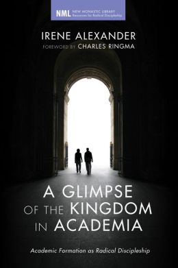 A Glimpse of the Kingdom in Academia: Academic Formation as Radical Discipleship