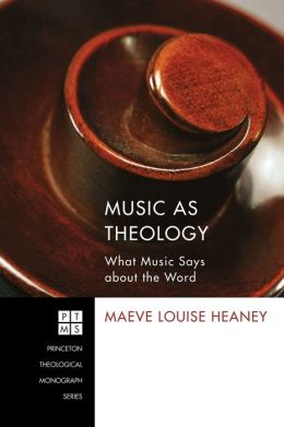Music as Theology: What Music Has to Say about the Word