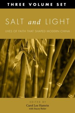 Salt and Light: More Lives of Faith That Shaped Modern China