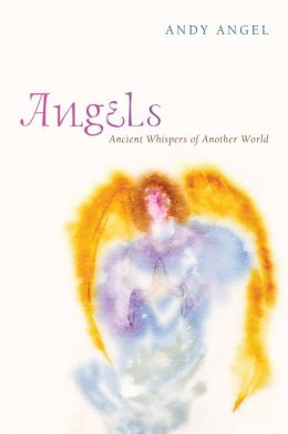 Angels: Ancient Whispers of Another World