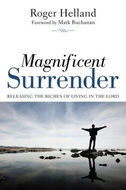Magnificent Surrender: Releasing the Riches of Living in the Lord