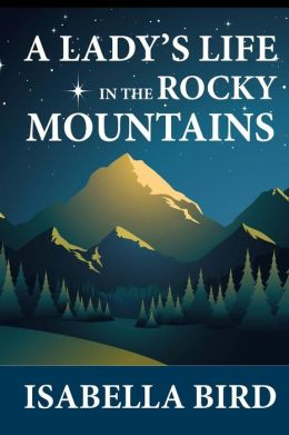 A Lady's Life in the Rocky Mountains
