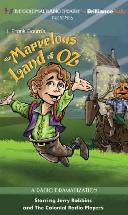 Marvelous Land of Oz: A Radio Dramatization