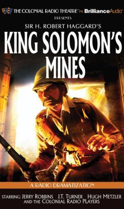 King Solomon's Mines: A Radio Dramatization (Colonial Radio Theatre on the Air)