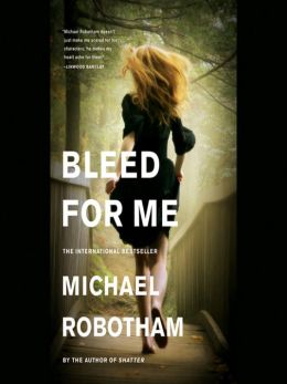 Bleed for Me: Joseph O'Loughlin Series, Book 4