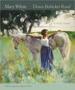 Down Bohicket Road: An Artist's Journey. Paintings and Sketches by Mary Whyte. With Excerpts from Alfreda's World