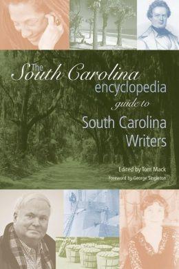 The South Carolina Encyclopedia Guide to South Carolina Writers