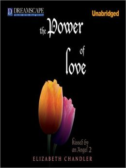 The Power of Love: Kissed By an Angel Series, Book 2