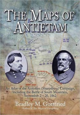 The Maps of Antietam: An Atlas of the Antietam (Sharpsburg) Campaign, including the Battle of South Mountain, September 2 - 20 1862