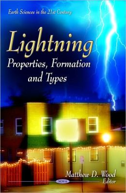 Lightning: Properties, Formation and Types