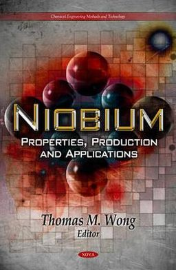 Niobium: Properties, Production and Applications