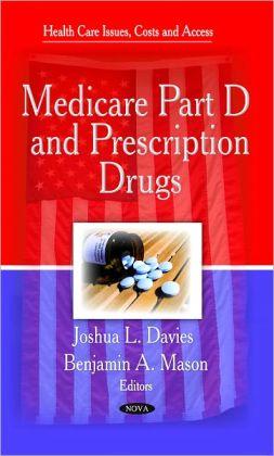 Medicare Part D and Prescription Drugs