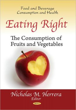 Eating Right: The Consumption of Fruits and Vegetables