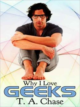 Why I Love Geeks [Why I Love...]