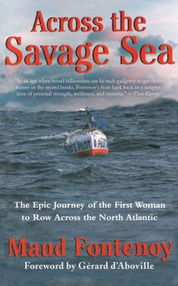 Across the Savage Sea: The Epic Journey of the First Woman to Row Across the North Atlantic