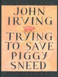 Book Cover Image. Title: Trying to Save Piggy Sneed, Author: John Irving