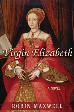 The Virgin Elizabeth: A Novel