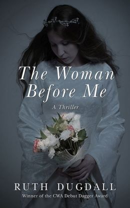 The Woman Before Me: A Thriller