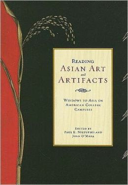 Reading Asian Art and Artifacts: Windows to Asia on American College Campuses