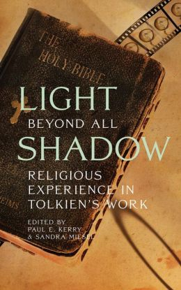 Light Beyond All Shadow: Religious Experience in the Work of J. R. R. Tolkien