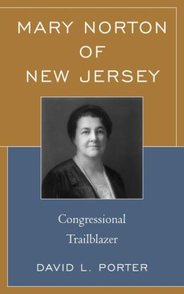 Mary Norton of New Jersey: Congressional Trailblazer