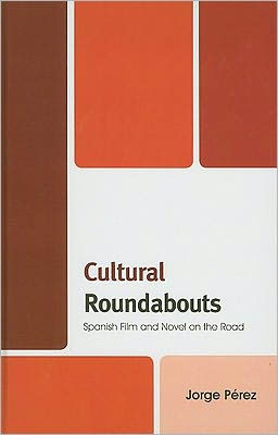 Cultural Roundabouts: Spanish Film and Novel on the Road