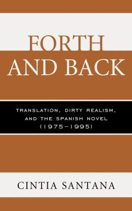 Forth and Back: Translation, Dirty Realism, and the Spanish Novel (1975-1995)