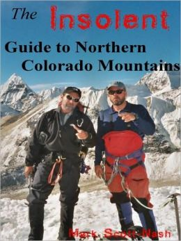 The Insolent Guide to Northern Colorado Mountains