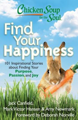 Chicken Soup for the Soul: Find Your Hapiness