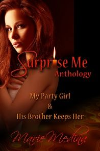 Surprise Me: My Party Girl And His Brother Keeps Her