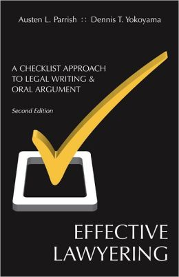 Effective Lawyering: A Checklist Approach to Legal Writing and Oral Argument
