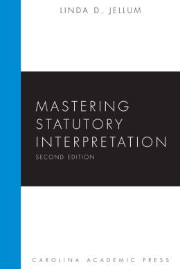 Mastering Statutory Interpretation