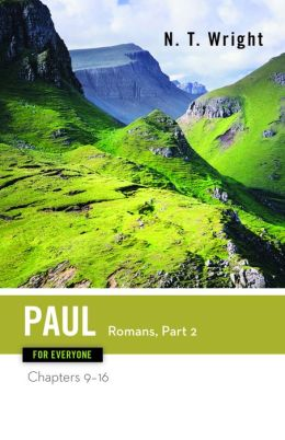 Paul for Everyone, Romans Part Two: Chapters 6-16