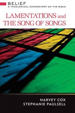 Lamentations and the Song of Songs: A Theological Commentary on the Bible