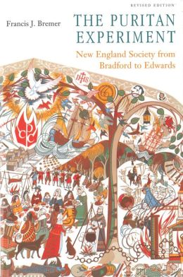 The Puritan Experiment: New England Society from Bradford to Edwards