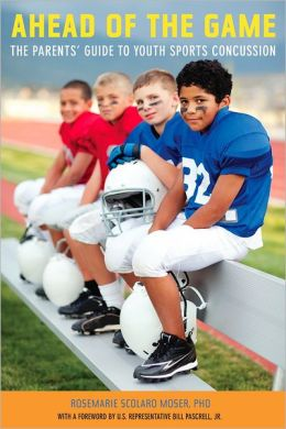 Ahead of the Game: The Parents' Guide to Youth Sports Concussion