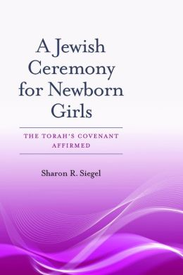 A Jewish Ceremony for Newborn Girls: The Torah's Covenant Affirmed