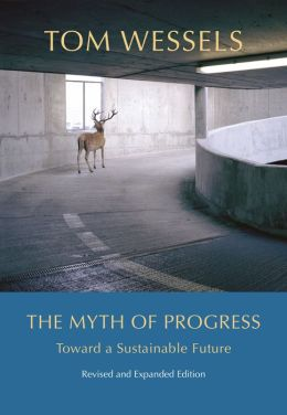 The Myth of Progress: Toward a Sustainable Future