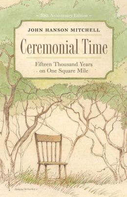 Ceremonial Time: Fifteen Thousand Years on One Square Mile