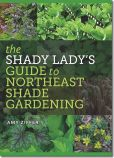 Book Cover Image. Title: The Shady Lady's Guide to Northeast Shade Gardening, Author: Amy Ziffer