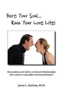 Bare Your Soul Ruin Your Love Life!