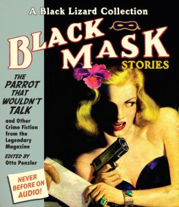 Black Mask 4: The Parrot That Wouldn?t Talk: And Other Crime Fiction from the Legendary Magazine