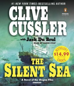 Oregon Files: The Silent Sea No. 7 by Jack Du Brul and Clive Cussler (2010, CD,…
