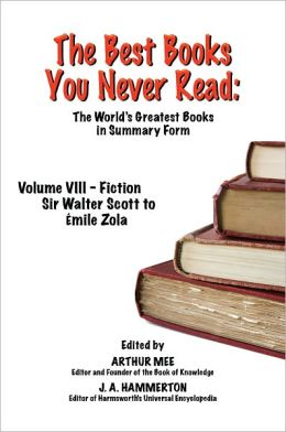 THE BEST BOOKS YOU NEVER READ: Volume VIII - Fiction - Scott to Zola