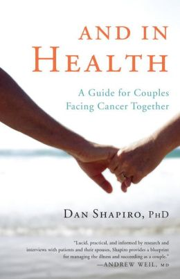 And in Health: A Guide for Couples Facing Cancer Together