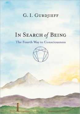 In Search of Being: The Fourth Way to Consciousness