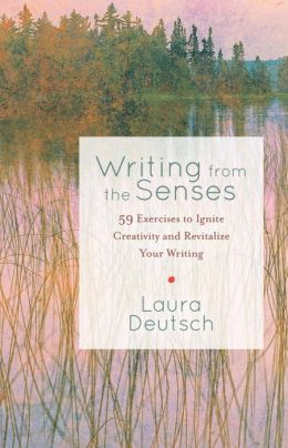 Writing from the Senses: 59 Exercises to Ignite Creativity and Revitalize Your Writing