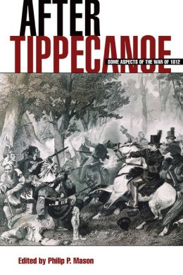 After Tippecanoe: Some Aspects of the War of 1812