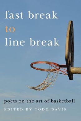 Fast Break to Line Break: Poets on the Art of Basketball